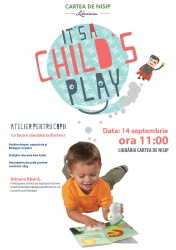 It's a Child's Play (atelier pentru copii)