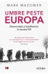 Umbre peste Europa - Mark Mazower