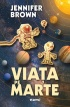 Viața pe Marte - Jennifer Brown